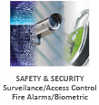 Safety& Security Surveilance/Access Control Fire Alarm/Biometric